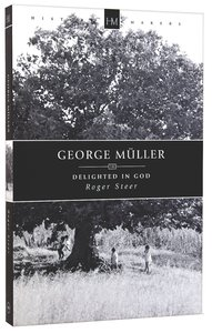 History Makers: George Muller Delighted in God (Historymakers Series)
