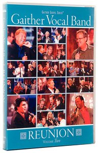 Reunion Volume 2 (Gaither Vocal Band Series)