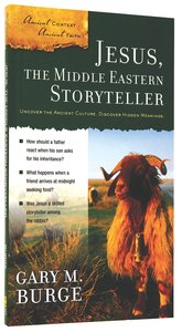Jesus, the Middle Eastern Storyteller (Ancient Context, Ancient Faith Series)