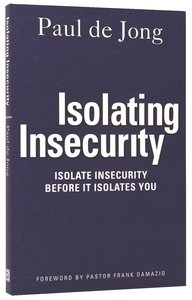 Isolating Insecurity: Isolate Insecurity Before It Isolates You