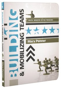 Building and Mobilising Teams (Youth Ministry In The Trenches Series)