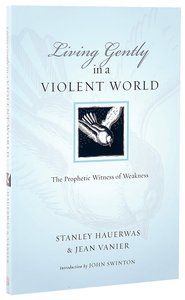 Living Gently in a Violent World (Resources For Reconciliation Series)
