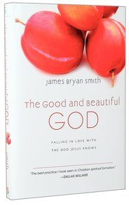 The Good and Beautiful God (#01 in The Apprentice Series)