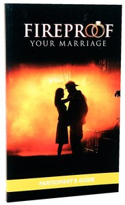 Fireproof Your Marriage: Participants Guide