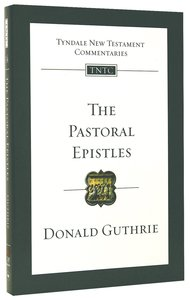 The Pastoral Epistles (Re-Formatted) (Tyndale New Testament Commentary Re-issued/revised Series)