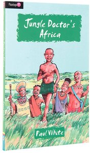 Jungle Doctors Africa (#007 in Jungle Doctor Flamingo Fiction Series)