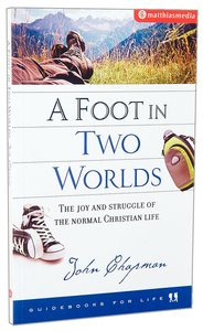 A Foot in Two Worlds (Guidebooks For Life Series)