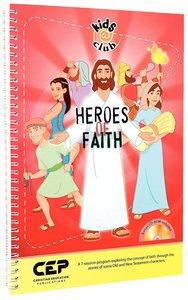 Heroes of Faith (Kids @ Club Series)