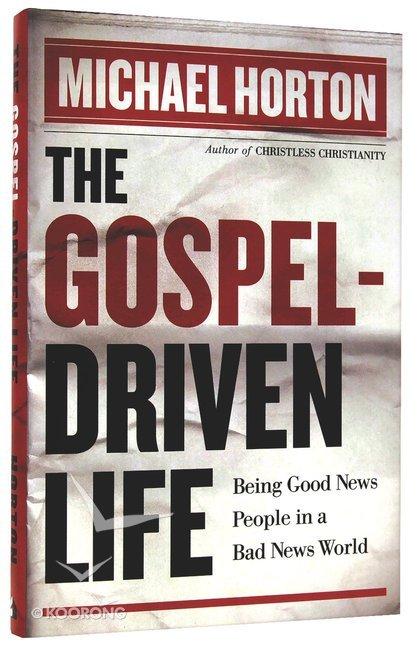 the gospel driven life horton michael
