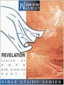 Revelation Part 1 - Vision of Hope and Promise (#03 in Wisdom Of The Word Series)