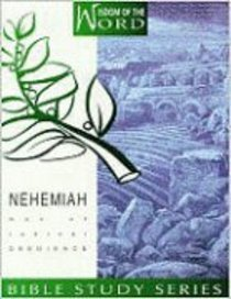 Nehemiah - Man of Radical Obedience (#02 in Wisdom Of The Word Series)