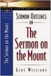 Sermon Outlines on the Sermon on the Mount (Beacon Sermon Outlines Series)