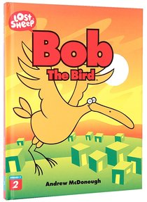 Bob, the Bird (Lost Sheep Series)