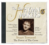Hymn Makers: The Power of the Cross