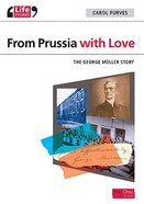 From Prussia With Love (Life Stories Series)