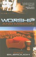 Worship and Mission (#2 in Worship Series)