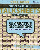 Still More High School Creative Discussions (Talksheets Series)