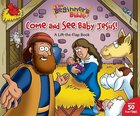 Beginners Bible, the Come and See Baby Jesus! (Baby Beginners Bible Series)