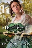 A Hope Beyond (#02 in Ribbons Of Steel Series)
