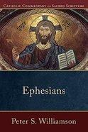 Ephesians (Catholic Commentary On Sacred Scripture Series)