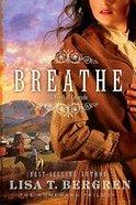 Breathe (#01 in Homeward Trilogy Series)