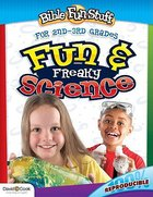 Fun and Freaky Science (Reproducible) (Grades 2/3) (Bible Fun Stuff Series)
