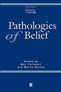 Pathologies of Belief