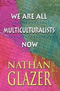 We Are All Multiculturalists Now