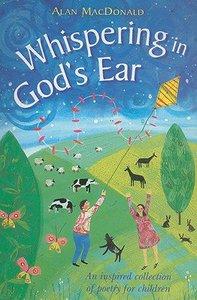 Whispering in Gods Ear