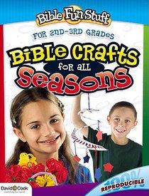 Bible Crafts For All Seasons (Reproducible) (Primary 2/3 Grade) (Bible Fun Stuff Series)