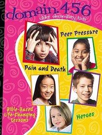 Domain 456: Peer Pressure, Pain and Death, Heroes