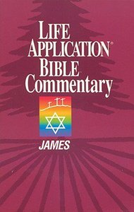 James (Life Application Bible Commentary Series)