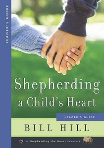 Shepherding a Childs Heart (Leaders Guide)