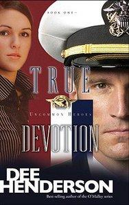 True Devotion (#01 in Uncommon Heroes Series)