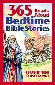 365 Bedtime Bible Stories: Read-Aloud Bedtime Bible Story Book