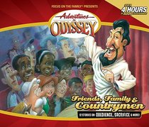 Friends, Family and Countrymen (#39 in Adventures In Odyssey Audio Series)