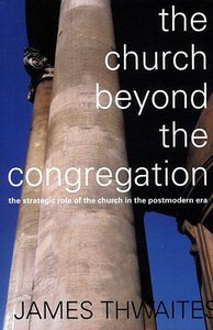 The Church Beyond the Congregation