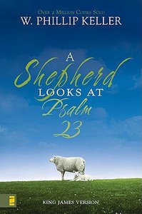 A Shepherd Looks At Psalm 23 (King James Version)