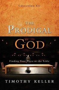 The Prodigal God (Curriculum Kit)