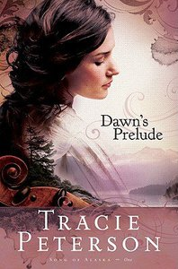 Dawns Prelude (Large Print) (#01 in Song Of Alaska Series)