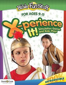 X-Perience It! (Reproducible) (Ages 9-11) (Bible Fun Stuff Series)