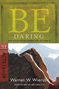 Be Daring (Acts 13-28) (Be Series)
