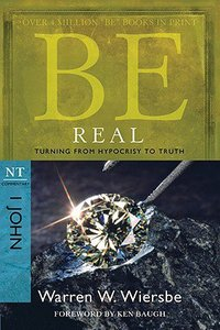 Be Real (1 John) (Be Series)