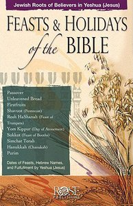 Feasts of the Bible: Feasts and Holidays of the Bible Pamphlet (Rose Guide Series)