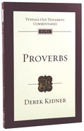 Proverbs (Re-Formatted) (Tyndale Old Testament Commentary Re-issued/revised Series)