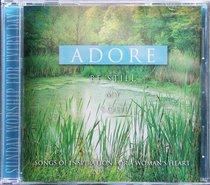 Adore: Be Still My Soul