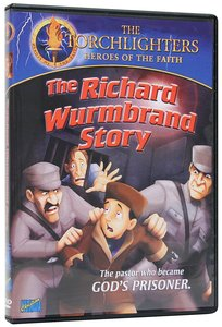 The Richard Wurmbrand Story (Torchlighters Heroes Of The Faith Series)