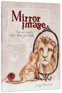 Mirror Image: You Are Worth More Than You Think