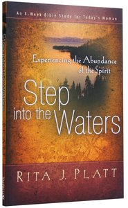 Step Into the Waters: Experiencing the Abundace of the Spirit