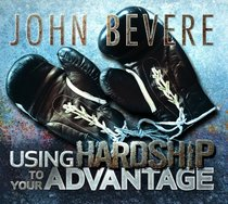 Using Hardship to Your Advantage (1 Cd)